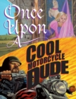 Once Upon a Cool Motorcycle Dude - eBook