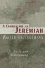 A Commentary on Jeremiah : Exile and Homecoming - Book