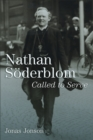 Nathan Soederblom : Called to Serve - Book