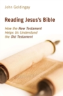 Reading Jesus's Bible : How the New Testament Helps Us Understand the Old Testament - Book