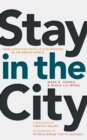 Stay in the City : How Christian Faith Is Flourishing in an Urban World - Book