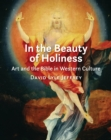 In the Beauty of Holiness : Art and the Bible in Western Culture - Book