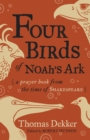 Four Birds of Noah's Ark : A Prayer Book from the Time of Shakespeare - Book
