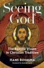 Seeing God : The Beatific Vision in Christian Tradition - Book
