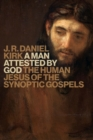 Man Attested by God : The Human Jesus of the Synoptic Gospels - Book