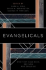 Evangelicals : Who They Have Been, are Now, and Could be - Book