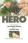 Looking for a Hero : Staff Sergeant Joe Ronnie Hooper and the Vietnam War - eBook