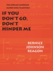 If You Don't Go, Don't Hinder Me : The African American Sacred Song Tradition - eBook