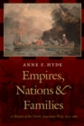 Empires, Nations, and Families : A History of the North American West, 1800-1860 - Book