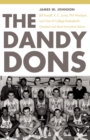 The Dandy Dons : Bill Russell, K. C. Jones, Phil Woolpert, and One of College Basketball's Greatest and Most Innovative Teams - eBook