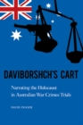 Daviborshch's Cart : Narrating the Holocaust in Australian War Crimes Trials - eBook