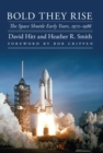 Bold They Rise : The Space Shuttle Early Years, 1972-1986 - eBook