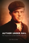 Author Under Sail : The Imagination of Jack London, 1893-1902 - eBook