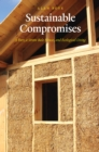 Sustainable Compromises : A Yurt, a Straw Bale House, and Ecological Living - eBook
