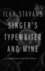 Singer's Typewriter and Mine : Reflections on Jewish Culture - eBook