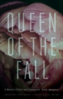 Queen of the Fall : A Memoir of Girls and Goddesses - eBook