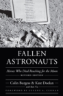 Fallen Astronauts : Heroes Who Died Reaching for the Moon, Revised Edition - eBook