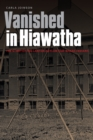 Vanished in Hiawatha : The Story of the Canton Asylum for Insane Indians - eBook