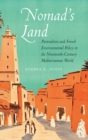 Nomad's Land : Pastoralism and French Environmental Policy in the Nineteenth-Century Mediterranean World - Book