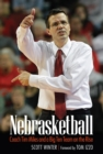 Nebrasketball : Coach Tim Miles and a Big Ten Team on the Rise - eBook