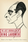 The Lost Journalism of Ring Lardner - eBook