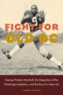Fight for Old DC : George Preston Marshall, the Integration of the Washington Redskins, and the Rise of a New NFL - eBook