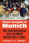 Three Seconds in Munich : The Controversial 1972 Olympic Basketball Final - Book