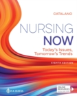 Nursing Now : Today's Issues, Tomorrows Trends - Book