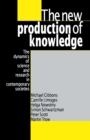The New Production of Knowledge : The Dynamics of Science and Research in Contemporary Societies - Book