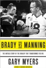 Brady vs Manning : The Untold Story of the Rivalry That Transformed the NFL - eBook