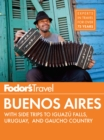 Fodor's Buenos Aires : with Side Trips to Iguaz, Falls, Gaucho Country & Uruguay - eBook