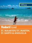 Fodor's In Focus St. Maarten/St. Martin, St. Barth & Anguilla - eBook