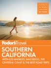 Fodor's Southern California : with Los Angeles, San Diego, the Central Coast & the Best Road Trips - eBook
