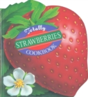 Totally Strawberries Cookbook - eBook