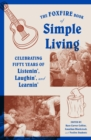 The Foxfire Book of Simple Living : Celebrating Fifty Years of Listenin', Laughin', and Learnin' - eBook