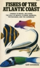 Fishes of the Atlantic Coast : Canada to Brazil, Including the Gulf of Mexico, Florida, Bermuda, the Bahamas, and the Caribbean - Book