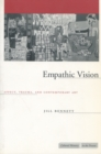 Empathic Vision : Affect, Trauma, and Contemporary Art - Book