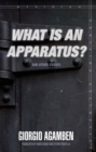 """What Is an Apparatus?"" and Other Essays - Book"