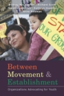Between Movement and Establishment : Organizations Advocating for Youth - eBook