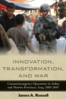 Innovation, Transformation, and War : Counterinsurgency Operations in Anbar and Ninewa Provinces, Iraq, 2005-2007 - eBook
