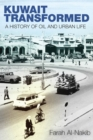 Kuwait Transformed : A History of Oil and Urban Life - Book