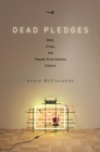 Dead Pledges : Debt, Crisis, and Twenty-First-Century Culture - Book