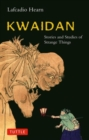 Kwaidan : Stories and Studies of Strange Things - Book