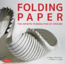 Folding Paper : The Infinite Possibilities of Origami - Book
