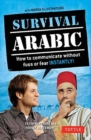Survival Arabic Phrasebook & Dictionary : How to Communicate Without Fuss or Fear Instantly! (Completely Revised and Expanded with New Manga Illustrations) - Book