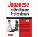 Japanese for Healthcare Professionals : An Introduction to Medical Japanese - Book