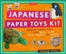 Japanese Paper Toys Kit : Origami Paper Toys that Walk, Jump, Spin, Tumble and Amaze! - Book