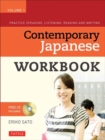 Contemporary Japanese Workbook Volume 1 : Practice Speaking, Listening, Reading and Writing Japanese - Book