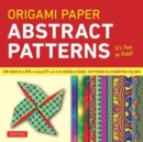 Origami Paper : Abstract Patterns - Book