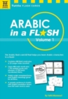 Arabic in a Flash Kit Volume 1 : A Set of 448 Flash Cards with 32-page Instruction Booklet - Book